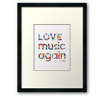 Love music again Framed Print