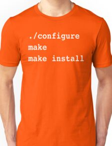 ./configure make make install for sysadmins and Linux users Unisex T-Shirt