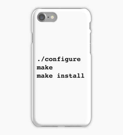 ./configure make make install for sysadmins and Linux users iPhone Case/Skin