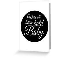 Bald baby Greeting Card