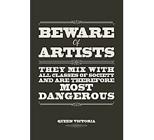 Beware of Artists Photographic Print