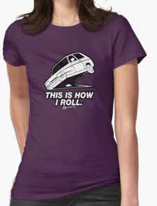 "Top Gear - Reliant Robin ""This is how I roll."" Womens Fitted T-Shirt"
