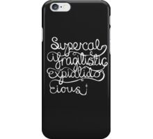 Supercalifragilisticexpialidocious iPhone Case/Skin