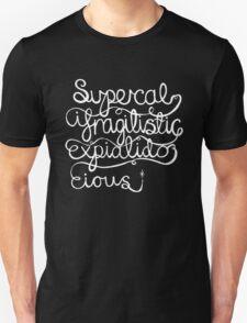 Supercalifragilisticexpialidocious Unisex T-Shirt