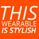 This Wearable Is Stylish by 56STUFF