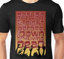 Return of the Night before the Dawn of the Living Dead pt2 Unisex T-Shirt