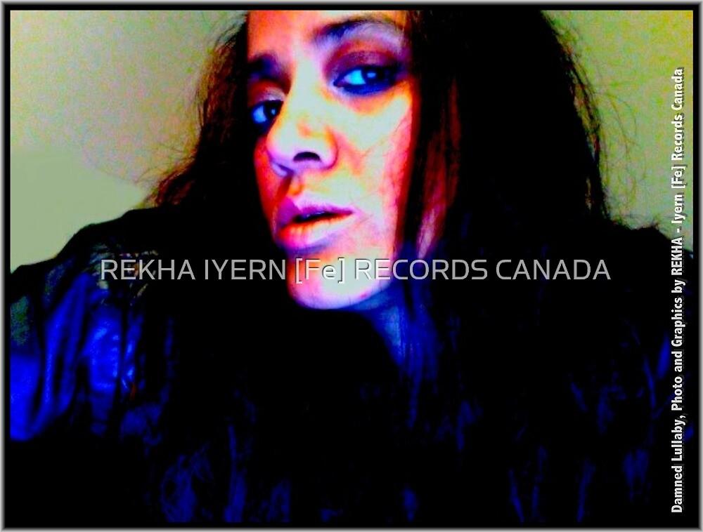 REKHA, DAMNED LULLABY by REKHA Iyern [Fe] Records Canada