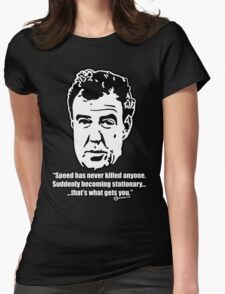 Jeremy Clarkson - SPEED Womens Fitted T-Shirt