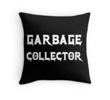 Garbage Collector - Metal Style Design for Programmers White Font Throw Pillow
