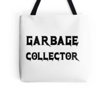 Garbage Collector - Metal Style Design for Programmers Black Font Tote Bag
