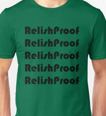 Relish Proof Unisex T-Shirt