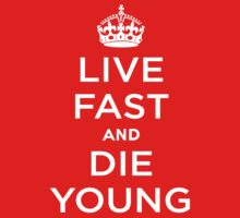 Live Fast Die Young by John Suder