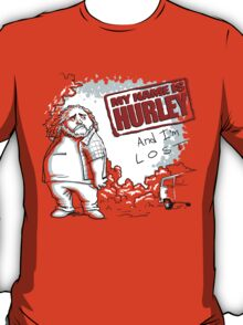 my name is Hurley, and i'm lost T-Shirt