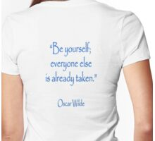 Oscar Wilde, Be yourself, everyone else is already taken Womens Fitted T-Shirt
