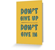 Don't' Give Up. Greeting Card