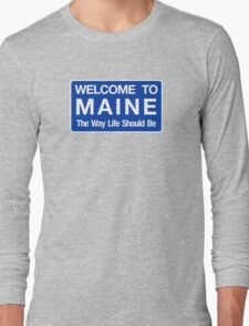 Welcome to Maine Road Sign Long Sleeve T-Shirt