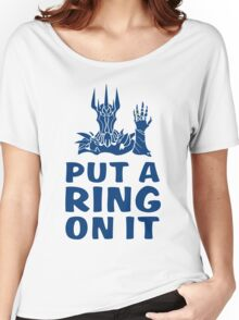 Lord of the Rings - Sauron - PUT A RING ON IT Women's Relaxed Fit T-Shirt