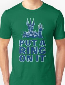 Lord of the Rings - Sauron - PUT A RING ON IT Unisex T-Shirt