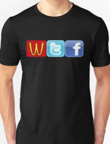 WTF Mcdonalds, Twitter And Facebook Unisex T-Shirt