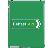 Belfast Road Sign, UK  iPad Case/Skin
