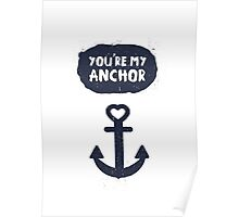 You're My Anchor Poster