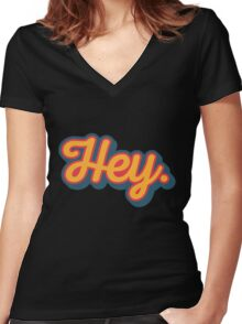 Hey. Women's Fitted V-Neck T-Shirt