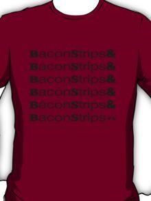 BaconStrips& T-Shirt