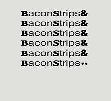 BaconStrips& Unisex T-Shirt