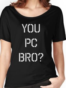 South Park You Pc Bro? Women's Relaxed Fit T-Shirt