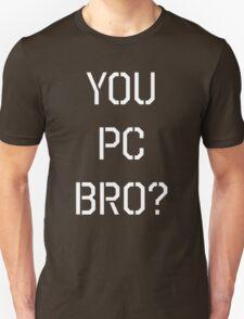 South Park You Pc Bro? Unisex T-Shirt