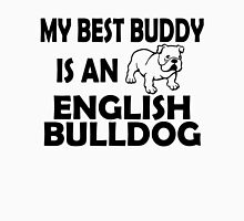 MY BEST BUDDY IS AN ENGLISH BULLDOG Unisex T-Shirt