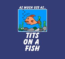 As Much Use as TFish Unisex T-Shirt