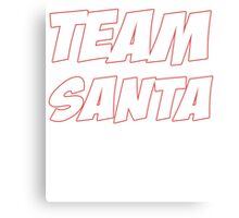 TEAM SANTA Canvas Print