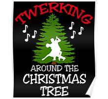 TWERKING AROUND THE CHRISTMAS TREE Poster