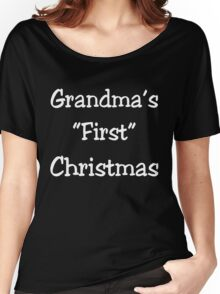 GRANSMA'S FIRST CHRISTMAS Women's Relaxed Fit T-Shirt