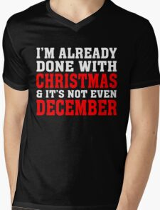 I'M ALREADY DONE WITH CHRISTMAS & IT'S NOT EVEN DECEMBER Mens V-Neck T-Shirt