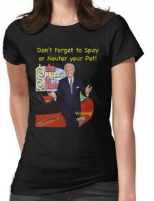 Bob Barker Spay or Neuter Your Pet Womens Fitted T-Shirt