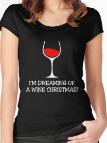 I'M DREAMING OF A WINE CHRISTMAS Women's Fitted Scoop T-Shirt
