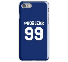 Problems 99 iPhone Case/Skin