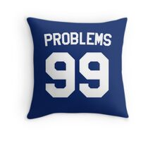 Problems 99 Throw Pillow