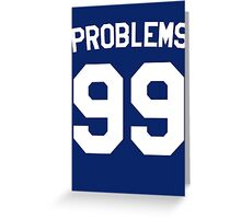 Problems 99 Greeting Card