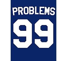 Problems 99 Photographic Print