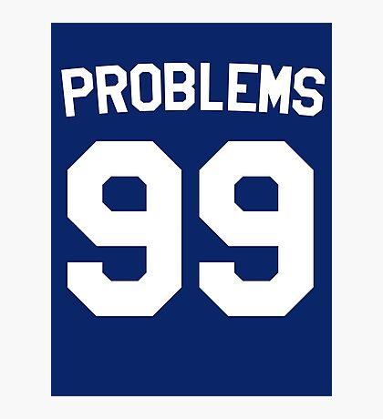 Problems 99 Photographic Print