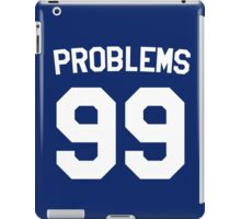 Problems 99 iPad Case/Skin