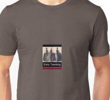 Early Twerking Unisex T-Shirt