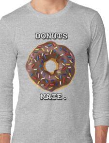 Donuts Mate. Long Sleeve T-Shirt