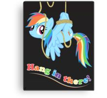 Hang in there, Pony! Canvas Print
