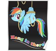 Hang in there, Pony! Poster