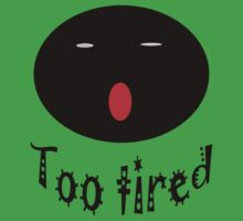 Too Tired Kids Tee
