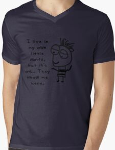 I live in my own world… but it's ok… they know me here. Mens V-Neck T-Shirt